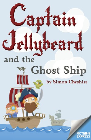 Captain Jellybeard and the Ghost Ship
