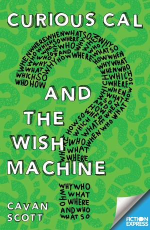 Curious Cal and the Wish Machine