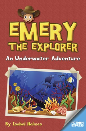 Emery the Explorer: An Underwater Adventure