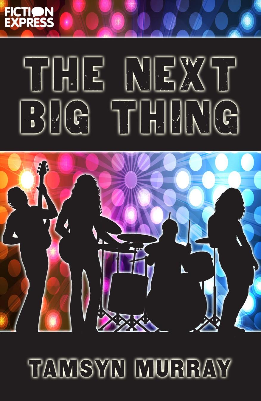 The Next Big Thing  Tamsyn Murray | Fiction Express